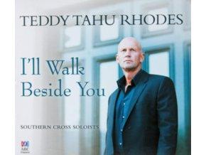 TEDDY TAHU RHODES / SOUTHERN CROSS SOLOISTS - Ill Walk Beside You (CD)