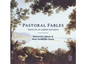 ALEXANDRE OGUEY / NEAL PERES DA COSTA - Pastoral Fables: Works For Cor Anglais & Piano (CD)