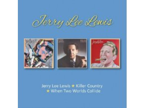 JERRY LEE LEWIS - Jerry Lee Lewis / Killer Country / When Two Worlds Collide (CD)