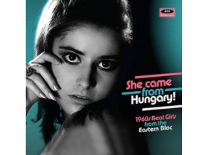 VARIOUS ARTISTS - She Came From Hungary! 1960S Beat Girls From The Eastern Bloc (CD)