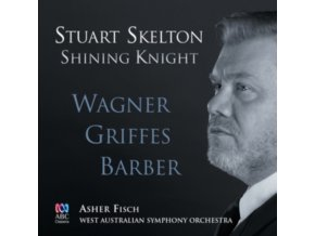 STUART SKELTON / WASO / ASHER FISCH - Stuart Skelton - Shining Knight (CD)