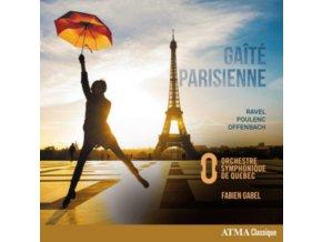 ORCHESTRE SYMPHONIQUE DE QUEBEC & FABIEN GABEL - Gaite Parisienne - Ravel. Poulenc. Offenbach (CD)