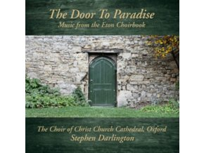 CHOIR OF CHRIST CHURCH CATHEDRAL OXFORD & STEPHEN DARLINGTON - The Door To Paradise (CD)