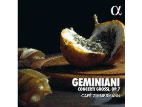 CAFE ZIMMERMAN - Geminiani: Concerti Grossi. Op. 7 (CD)