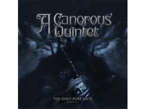 A CANOROUS QUINTET - The Only Pure Hate (CD)