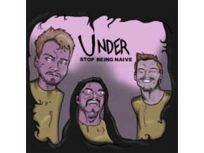 UNDER - Stop Being Naive (CD)