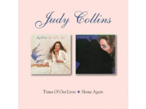 JUDY COLLINS - Times Of Our Lives / Home Again (CD)