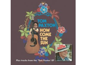 TOM PAXTON - How Come The Sun + Bonus Tracks From The Tom Paxton EP (CD)