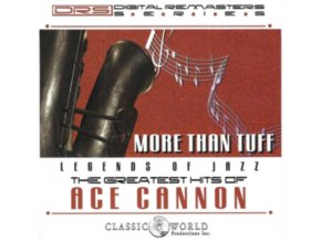ACE CANNON - More Than Tuff - Greatest Hits (CD)