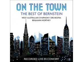 WEST AUSTRALIAN SYMPHONY ORCHESTRA / BENJAMIN NORTHEY - On The Town: The Best Of Bernstein (CD)