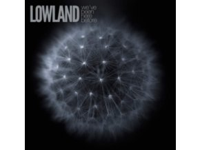 LOWLAND - Weve Been Here Before (CD)