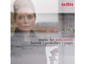 FRANZISKA PIETSCH - Bartok Prokofiev Ysaye: Works For Sol (CD)