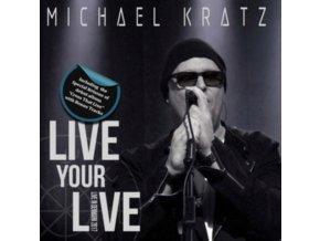 MICHAEL KRATZ - Live Your Live (+ Cross That Line Reissue) (CD)
