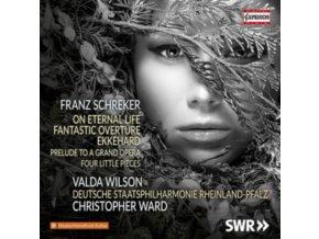 WILSON / DSP RHEINLAND / WARD - Schreker: On Eternal Life (CD)
