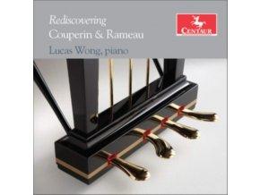 LUCAS WONG - Rediscovering Couperin & Rameau (CD)