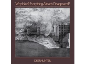 DEERHUNTER - Why Hasnt Everything Already Disappeared? (CD)