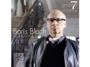 BORIS BLOCH - Franz Schubert: Piano Works Volume 7 (CD)
