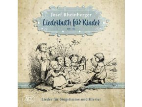 JULIA GROSSSTEINER / PETRA TSCHABRUN EVA-MARIA HEINZLE - Rheinberger: Songbook For Children Op.152 (CD)