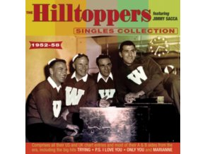 HILLTOPPERS - The Singles Collection As & Bs 1952-58 (CD)