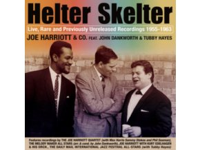 JOE HARRIOTT - Helter Skelter: Live. Rare And Previously Unreleased Recordings 1955-1963 (CD)
