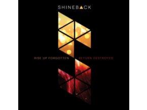 SHINEBACK - Rise Up Forgotten. Return Destroyed (CD)
