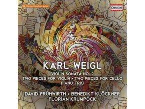FRUHWIRTH / KLOCKNER / KRUMPOCK - Karl Weigl: Violin Sonata No. 2 / Two Pieces For Violin / Two Pieces For Cello / Piano Trio (CD)
