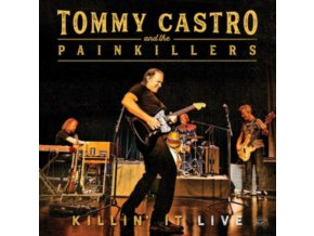 TOMMY CASTRO & THE PAINKILLERS - Killin It - Live (CD)