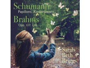 SARAH BETH BRIGGS - Schumann Pappillons. Kinderszenen / Brahms Opp. 117. 118 (CD)