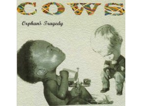 COWS - Orphans Tragedy (CD)