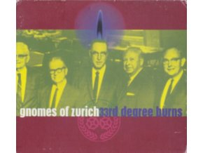 GNOMES OF ZURICH - 33Rd Degree Burns (CD)