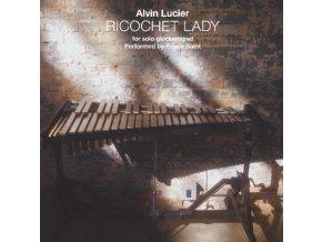 ALVIN LUCIER - Ricochet Lady (CD)