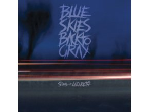 SONS OF LAZARETH - Blue Skies Back To Gray (CD)