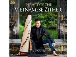 TRI NGUYEN - The Art Of The Vietnamese Zither (CD)