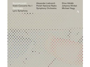 PNRSO / LIEBREICH / VAHALA / NAGY - Karol Szymanoski: Violin Concerto / Alexander Von Zemlinsky: Lyric Symphony (CD)