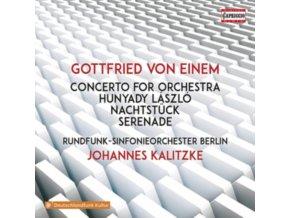BERLIN RSO / KALITZKE - Gottfried Von Einem: Concerto For Orchestra / Hunyady Laszlo / Nachtstuck / Serenade (CD)