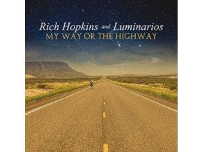 RICH HOPKINS & LUMINARIOS - My Way Or The Highway (CD)