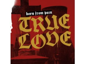 BORN FROM PAIN - True Love (CD)