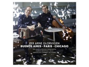 PER ARNE GLORVIGEN / ANDREAS BRANTELLD & NORWEGIAN CHAMBER ORCHESTRA - Buenos Aires - Paris - Chicago (CD)