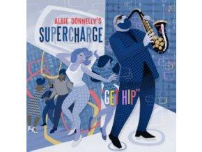 ALBIE DONNELLYS SUPERCHARGE - Get Hip (CD)