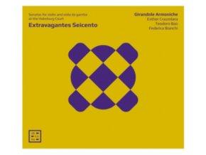 GIRANDOLE ARMONICHE (ESTHER CRAZZOLARA / TEODORO BAU / FEDERICA BIANCHI) - Extravagantes Seicento - Sonatas For Violon And Viola Da Gamba At The Habsburg Court (CD)
