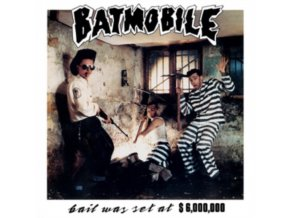 BATMOBILE - Bail Was Set At $6.000.000 (CD)