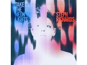 STEPH RICHARDS - Take The Neon Lights (CD)