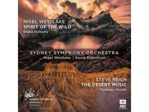 SYDNEY SYMPHONY ORCHESTRA / NIGEL WESTLAKE / DIANA DOHERTY - Westlake: Spirit Of The Wild / Reich: The Desert Music (CD)