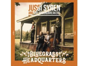 JUSSI SYREN AND THE GROUNDBREAKERS - Bluegrass Headquarters (CD)