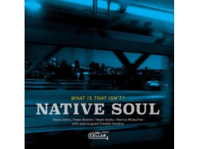 NATIVE SOUL - What Is That Isnt ? (CD)