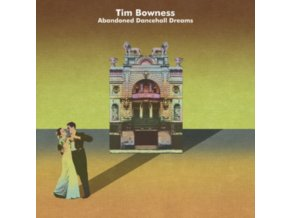 TIM BOWNESS - Abandoned Dancehall Dreams (Jewelcase) (CD)