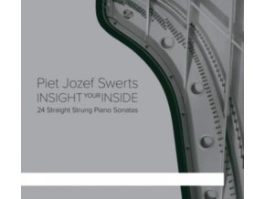 PIET JOZEF SWERTS - Insight Your Inside: 24 Straight Strung Piano Sonatas (CD)