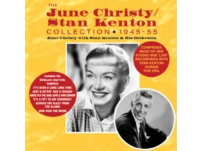 JUNE CHRISTY WITH STAN KENTON & HIS ORCHESTRA - The June Christy / Stan Kenton Collection 1945-55 (CD)