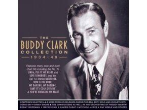 BUDDY CLARK - The Buddy Clark Collection 1934-49 (CD)
