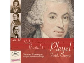 VAVARA MANUKYAN - Solo Recital 1: Works By Pleyel. Field And Chopin (CD)